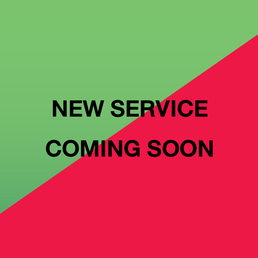 NEW SERVICE COMING